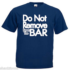 Do Not Remove From The Bar Funny Children's Kids T Shirt