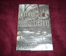 NOTHING LASTING by Glenn Krisch.  HC Signed and Numbered Limited Edition.