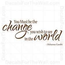 You Must be the Change Wish to See in World Ghandi Wall Decal Vinyl Art IN47