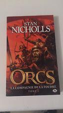Stan Nicholls - La Compagnie de la foudre: Orcs, T1 - Milady