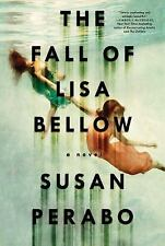 The Fall of Lisa Bellow a novel by Susan Perabo