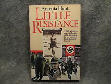 Little Resistance Antonia Hunt 1982 Vintage Hardcover Book First U.S. Edition