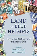 Land of Blue Helmets: The United Nations and the Arab World by University of California Press (Paperback, 2016)