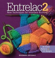 Entrelac 2 : New Techniques for Interlace Knitting by Rosemary Drysdale...