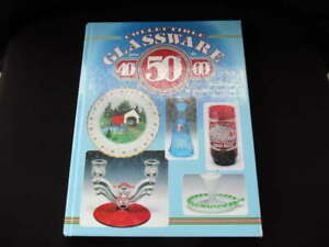 Collectible Glassware Of The 40's 50's And 60's By Gene Florence