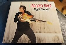 Brophy Dale - Night Hawkin' autographed w/ guitar pick, CD Exc. rare #49/300