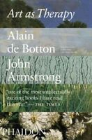 Art as Therapy, Paperback by Botton, Alain De; Armstrong, John, Brand New, Fr...