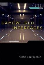 Gameworld Interfaces (MIT Press) by Jørgensen, Kristine