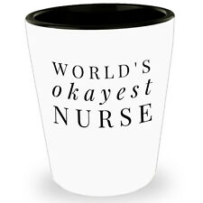 Worlds Okayest Nurse Funny Cute Shot Glass Tequila Glasses Nursing Student Gift