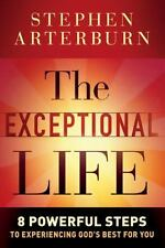 The Exceptional Life : 8 Powerful Steps to Experiencing God's Best for You, NEW