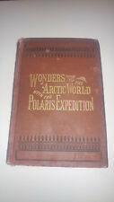 Antique Wonders Of The Arctic World With The Polaris Expedition 1873 Cunnington