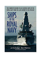 Ships of the Royal Navy: A Complete Record of All Fighting Ships of the Royal...