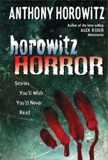 Horowitz Horror: Stories You'll Wish You Never Read by Horowitz, Anthony, Good B