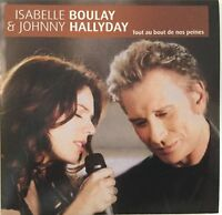 Meilleur Prix ! JOHNNY HALLYDAY / ISABELLE BOULAY : TOUT AU BOUT DE NOS PEINES