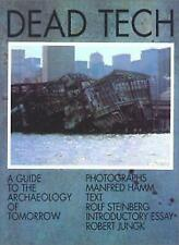 Dead Tech. A Guide to the Archaeology of Tomorrow, Jungk, Robert, Steinberg, Rol