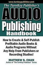 The TurnKey Publisher's Audio Publishing Handbook: How to Create & Self-Publish