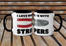 I Love Working With Strippers Mug- Electricians Sparkys Novelty Gift Christmas