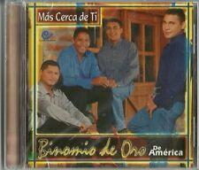 Binomio De Ore De America Mas Cerea De Ti Latin Music CD New
