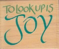 The Look Up is Joy thats all she stamped Wood Mounted Rubber Stamp 1 1/2x 1 3/4""