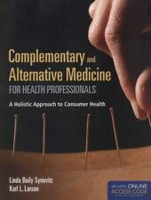 Complementary and Alternative Medicine for Health Professionals by Karl L....