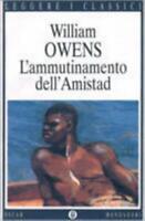 L'ammutinamento dell'Amistad, WILLIAM OWENS, MONDADORI OSCAR LIBRI 9788804459309