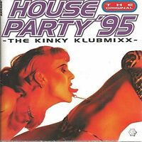 House Party 95-1-The Kinky Klubmixx TCM, Celvin Rotane, Club Fontaine, Gr.. [CD]