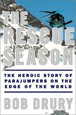 The Rescue Season: The Heroic Story of Parajumpers on the Edge of the World by B