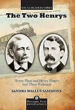 Pineapple Press Biography: The Two Henrys : Henry Plant and Henry Flagler and...