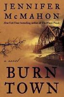 Burntown : A Novel by Jennifer McMahon (2017, Hardcover)