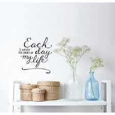 EACH DAY I WRITE THE STORY OF MY LIFE Wall Decal Vinyl Words Lettering Quote