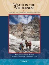 Water in the Wilderness: Living Landscapes and Traditional Peoples of Pakistan