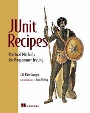 JUnit Recipes : Practical Methods for Programmer Testing by J. B. Rainsberger (2