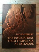 The Inscriptions from Temple XIX At Palenque by David Stewart Signed