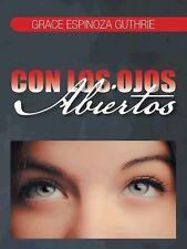 Con Los Ojos Abiertos by Grace Espinoza Guthrie (2014, Paperback)