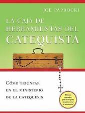 La Caja De Herramientas Del Catequista: Como Triunfar En El Ministerio De La