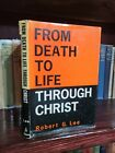 👍 FROM DEATH TO LIFE by R G LEE HB/DJ  SERMONS ORIGINAL