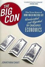 The Big Con: The True Story of How Washington Got Hoodwinked and Hijacked by C..