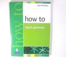 Longman HOW TO TEACH GRAMMAR by Scott Thornbury 9780582339323 NEW BOOK