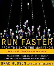Run Faster from the 5K to the Marathon: How to Be Your Own Best Coach by Brad H…