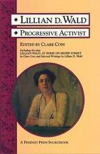 NEW - Lillian D. Wald: Progressive Activist (A Feminist Press Sourcebook)