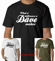 What A Difference A Dave Makes Funny Slogan T Shirt  Gift for Fathers Day Xmas