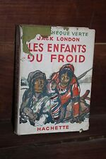 Les enfants du froid - Jack London - Bibliothèque verte - 1947