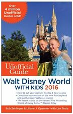 Unofficial Guide to Walt Disney World with Kids 2016,Sehlinger/Opsomer