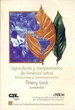 Agriculturas y campesinados de América Latina : mutaciones y recomposicio