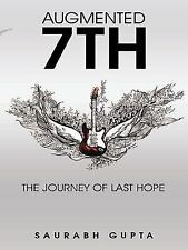 Augmented 7Th : The Journey of Last Hope by Saurabh Gupta (2014, Paperback)