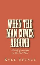 When the Man Comes Around by Kyle Spence (2016, Paperback)