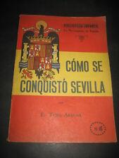 COMO SE CONQUISTO SEVILLA 1940. 1ª ED. BIBLIOTECA INFANTIL, LA RECONQUISTA DE ES