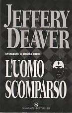 Libro - Jeffery Deaver - L'uomo scomparso - Copertina morbida |  usato
