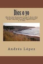NEW Dios o yo (Spanish Edition) by Andres Lopez