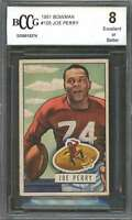 1951 bowman #105 JOE PERRY san francisco 49ers (EX or BETTER) BGS BCCG 8